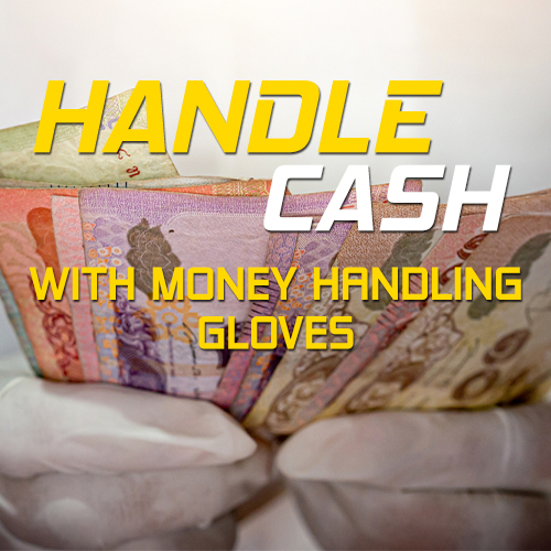 Our Best Money Handling Gloves