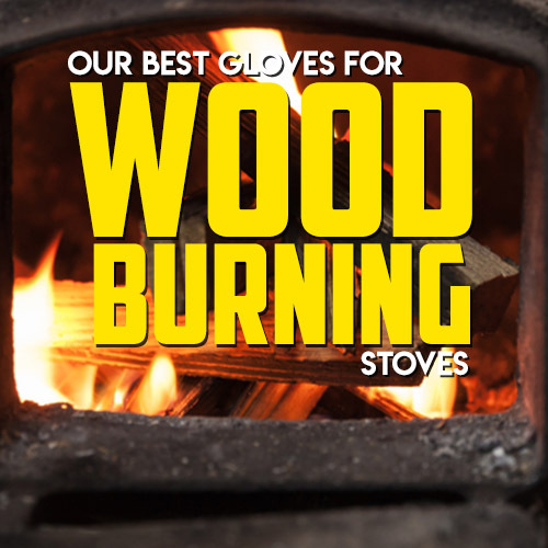 See Our Top 5 Gloves for Woodburning Stoves