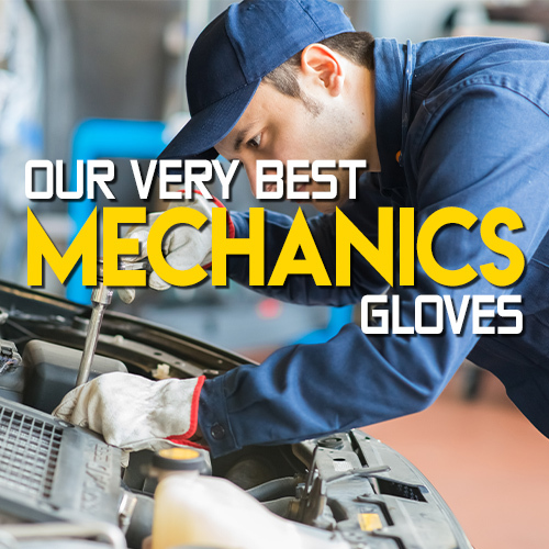 Click Here to View Our Best Mechanics Gloves