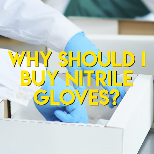Why Should I Buy Nitrile Gloves?