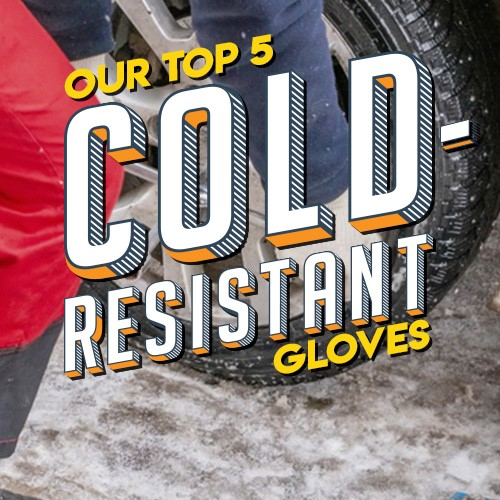 Our Top 5 Cold-Resistant Gloves