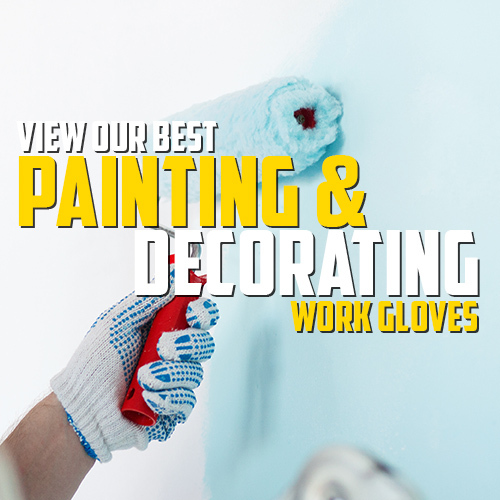 Vew Our Best Gloves for Painting and Decorating
