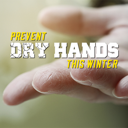 Prevent Dry Hands this Winter