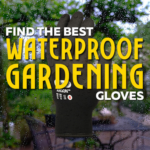 Find the Best Waterproof Gardening Gloves