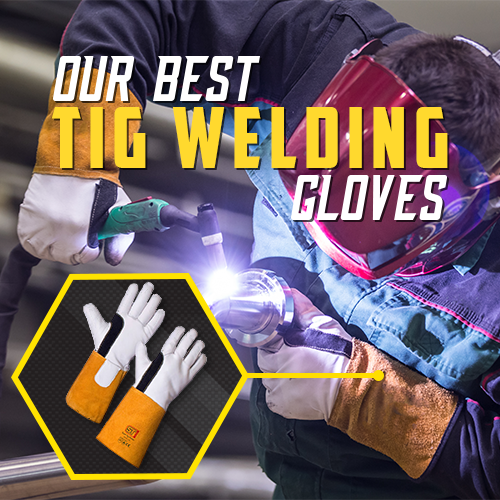 Our Best TIG Welding Gloves
