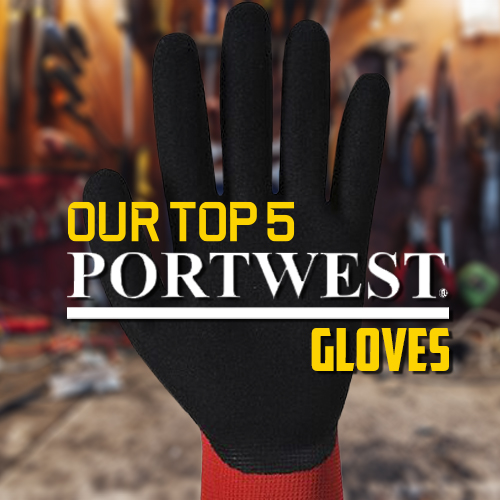 Top 5 Portwest Work Gloves