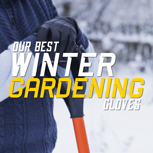 Browse Our Winter Gardening Gloves